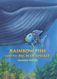 Rainbow Fish and the Big Blue Whale, Paperback Book