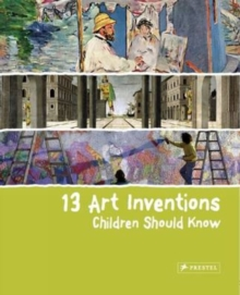 13 Art Inventions Children Should Know, Hardback Book