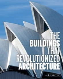 Buildings That Revolutionized Architecture, Hardback Book