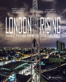 London Rising : Illicit Photos from the City's Heights, Hardback Book