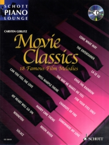 "Movie Classics : This Volume in the Series ""Schott Piano Lounge"" Brings 18 Unforgettable Film Melodies to Life Again, Mixed media product Book"