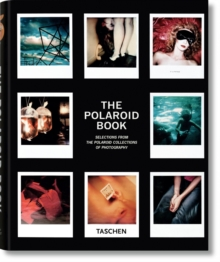 Polaroid Book : Instant and Unique - The Best Images from the Polaroid Collection, Hardback Book