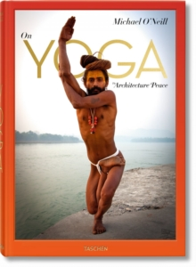 Michael O'Neill. On Yoga: The Architecture of Peace, Hardback Book