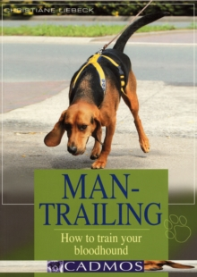 Man-Trailing : How to Train Your Bloodhound, Paperback Book