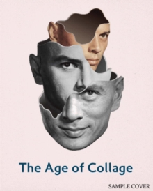 The Age of Collage : Contemporary Collage in Modern Art volume 2, Hardback Book