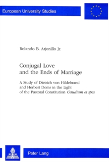 Conjugal Love and the Ends of Marriage
