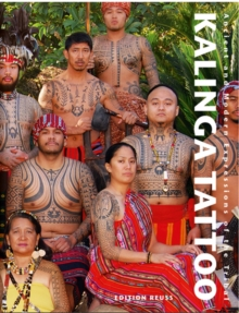 Kalinga Tattoo : Ancient & Modern Expressions of the Tribal, Hardback Book
