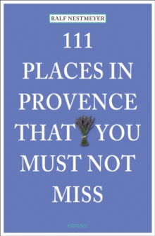 111 Places in Provence That You Must Not Miss, Paperback Book