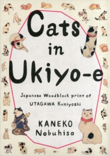 Cats in Ukiyo-E : Japanese Woodblock Prints, Paperback Book