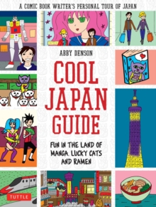 Cool Japan Guide : Fun in the Land of Manga, Lucky Cats and Ramen, Paperback Book