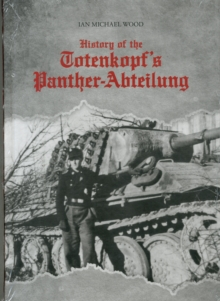 History of the Totenkopf's Panther-Abteilung, Hardback Book
