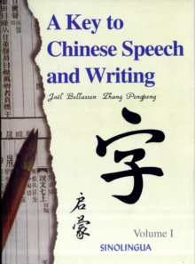 A Key to Chinese Speech and Writing : v. 1, Paperback Book