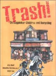 Trash! : On Ragpicker Children and Recycling, Paperback Book