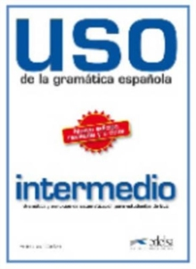 USO De LA Gramatica Espanola : Nivel Intermedio - New Edition 2010 (Revised and in Colour), Paperback Book