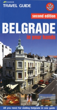 Belgrade in Your Hands : All You Need for Visiting Belgrade in One Guide, Paperback Book
