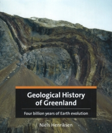 Geological History of Greenland : Four Billion Years of Earth Evolution, Hardback Book