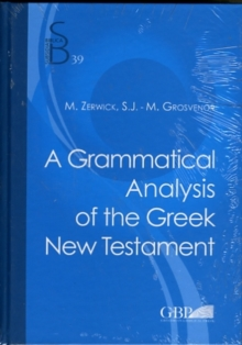 A Grammatical Analysis of the Greek New Testament, Hardback Book