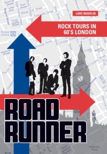 Roadrunner : Rock Tours in 60s London, Paperback Book