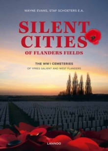 Silent Cities of Flanders Fields : The WWI Cemeteries of Ypres Salient and West Flanders, Multiple copy pack Book