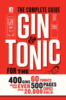 Gin & Tonic : The Complete Guide for the Perfect Mix, Hardback Book