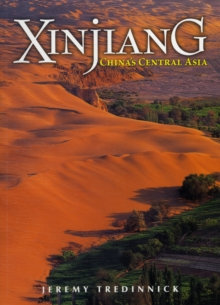 Xinjiang : China's Central Asia, Paperback Book