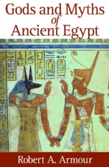 Gods and Myths of Ancient Egypt, Paperback Book