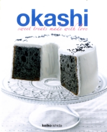 Okashi Treats : Sweet Creations with a Japanese Touch, Paperback Book