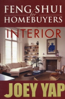 Feng Shui for Homebuyers - Interior : A Definitive Guide on Interior Feng Shui for Homebuyers, Paperback Book