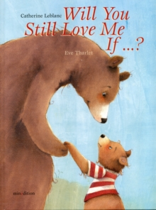 Will You Still Love Me If...?, Hardback Book