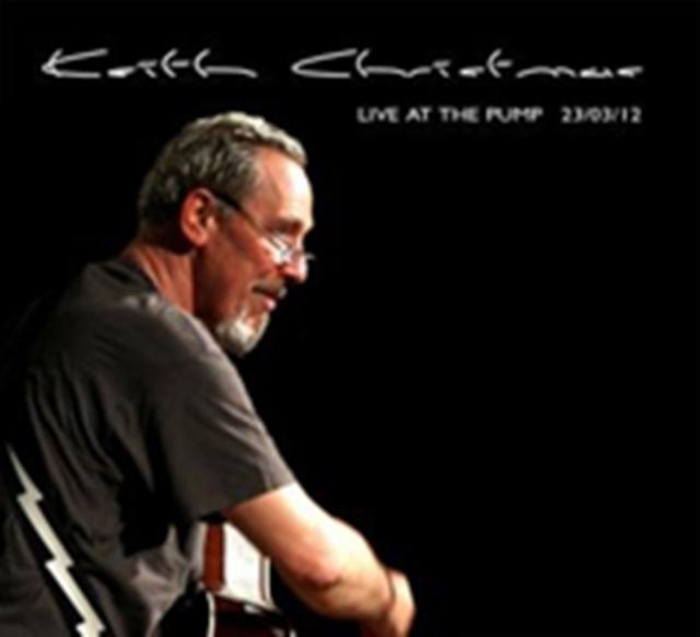 Live At The Pump, Keith Christmas, 0609613799655
