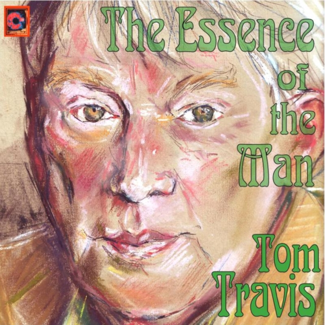 The Essence Of The Man, Tom Travis, 5052442005421