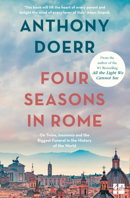 Cover for: Four Seasons in Rome : On Twins, Insomnia and the Biggest Funeral in the History of the World