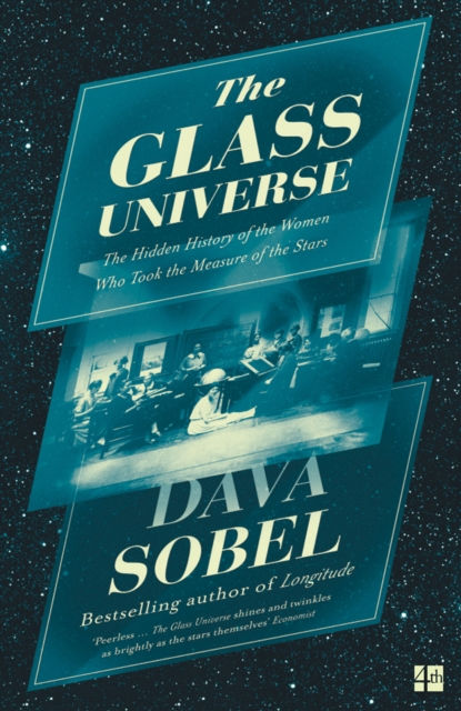 Cover for: The Glass Universe : The Hidden History of the Women Who Took the Measure of the Stars