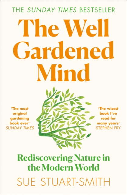 Image for The Well Gardened Mind : Rediscovering Nature in the Modern World