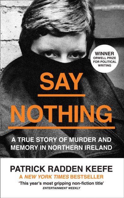 Cover for: Say Nothing : A True Story of Murder and Memory in Northern Ireland