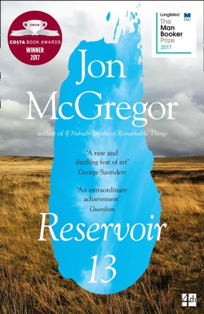 Cover for: Reservoir 13 : Winner of the 2017 Costa Novel Award