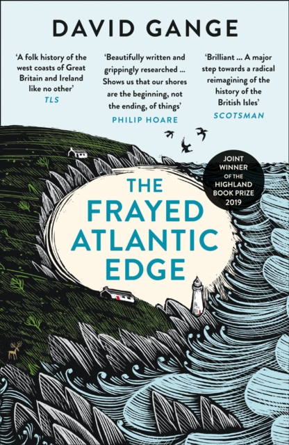 Image for The Frayed Atlantic Edge : A Historian's Journey from Shetland to the Channel