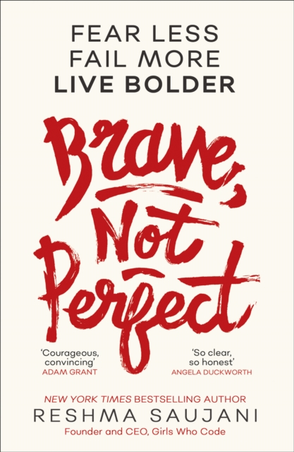 Cover for: Brave, Not Perfect : Fear Less, Fail More and Live Bolder