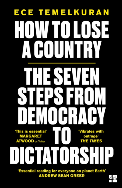 Image for How to Lose a Country : The 7 Steps from Democracy to Dictatorship