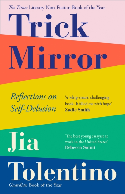 Cover for: Trick Mirror : Reflections on Self-Delusion