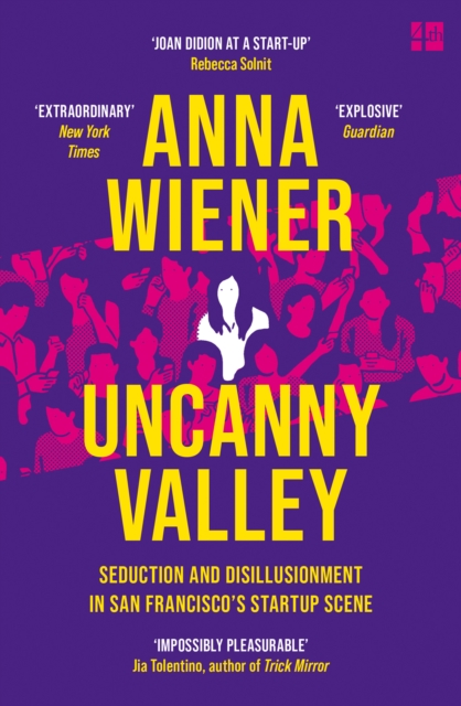 Image for Uncanny Valley : Seduction and Disillusionment in San Francisco's Startup Scene