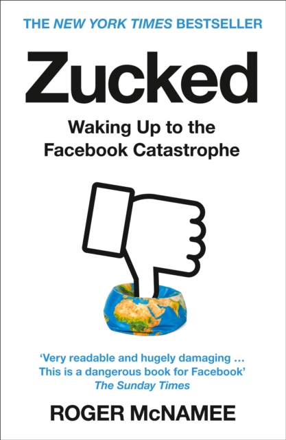 Image for Zucked : Waking Up to the Facebook Catastrophe