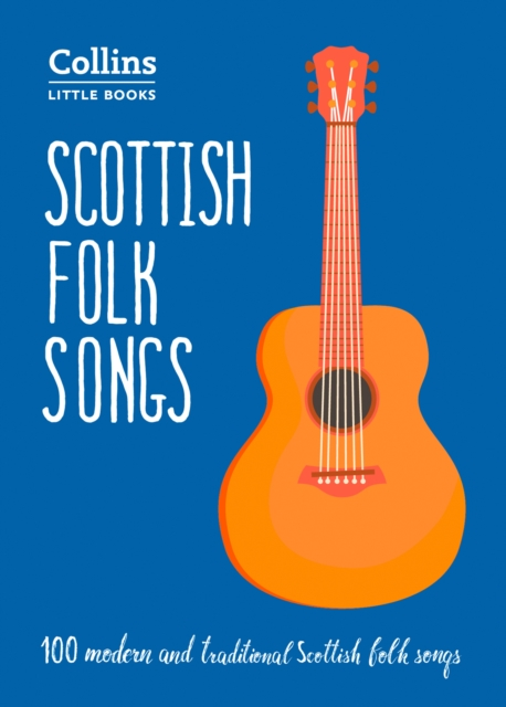 Cover for: Scottish Folk Songs : 100 Modern and Traditional Scottish Folk Songs