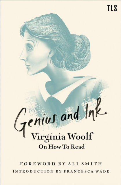 Image for Genius and Ink : Virginia Woolf on How to Read