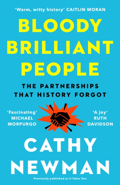 Image for Bloody Brilliant People : The Couples and Partnerships That History Forgot