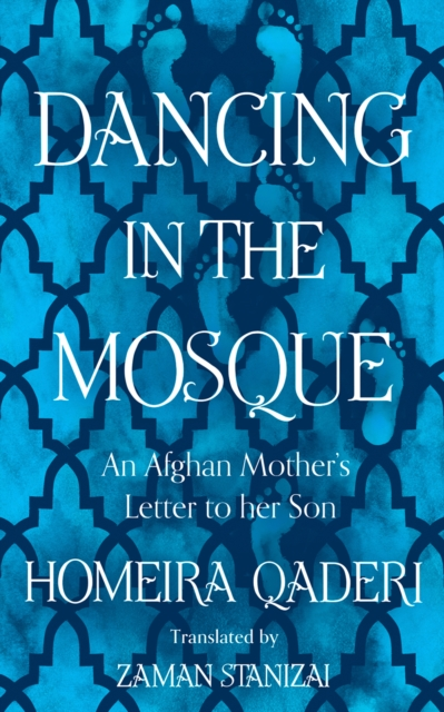 Image for Dancing in the Mosque: An Afghan Mother's Letter to Her Son