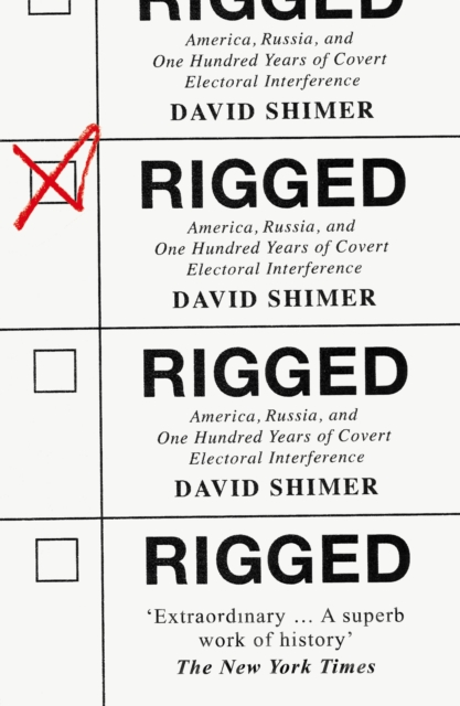 Cover for: Rigged : America, Russia and 100 Years of Covert Electoral Interference