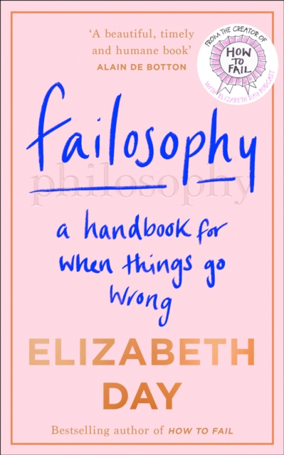 Image for Failosophy : A Handbook for When Things Go Wrong