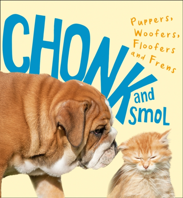 Image for Chonk and Smol : Puppers, Woofers, Floofers and Frens