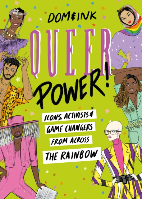 Image for Queer Power : Icons, Activists and Game Changers from Across the Rainbow